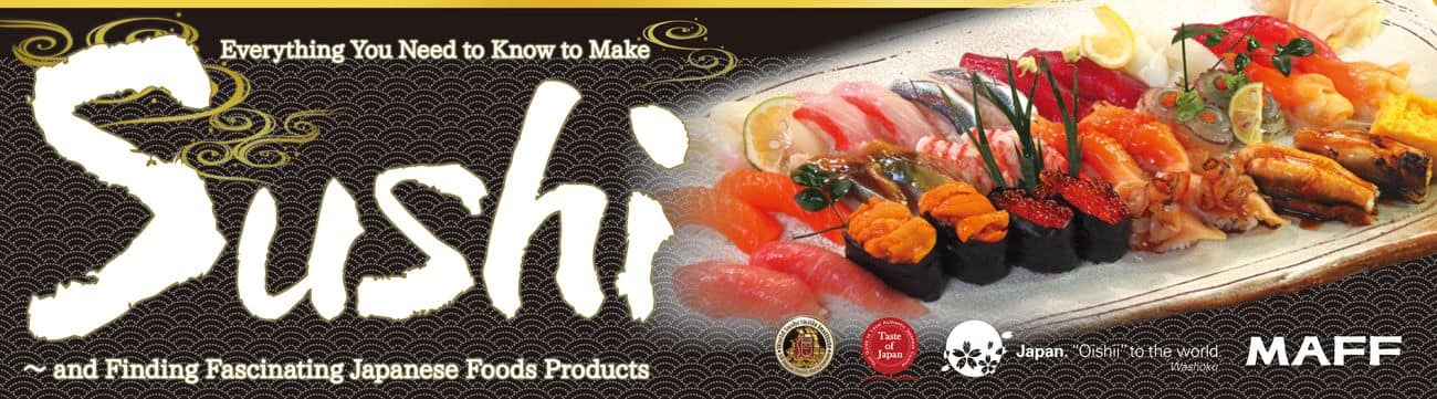 "Calling all chefs and sushi enthusiast in Los Angeles! ""Everything You Need to Know to Make Sushi ~  and Finding Fascinating Japanese Foods Products"" Seminar & Workshop"